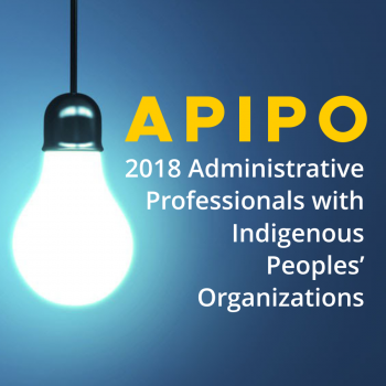 2018 APIPO Administrative Professionals with Indigenous Peoples' Organizations Conference