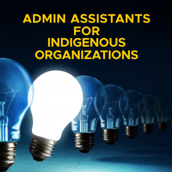 Admin Assistants for Indigenous Organizations