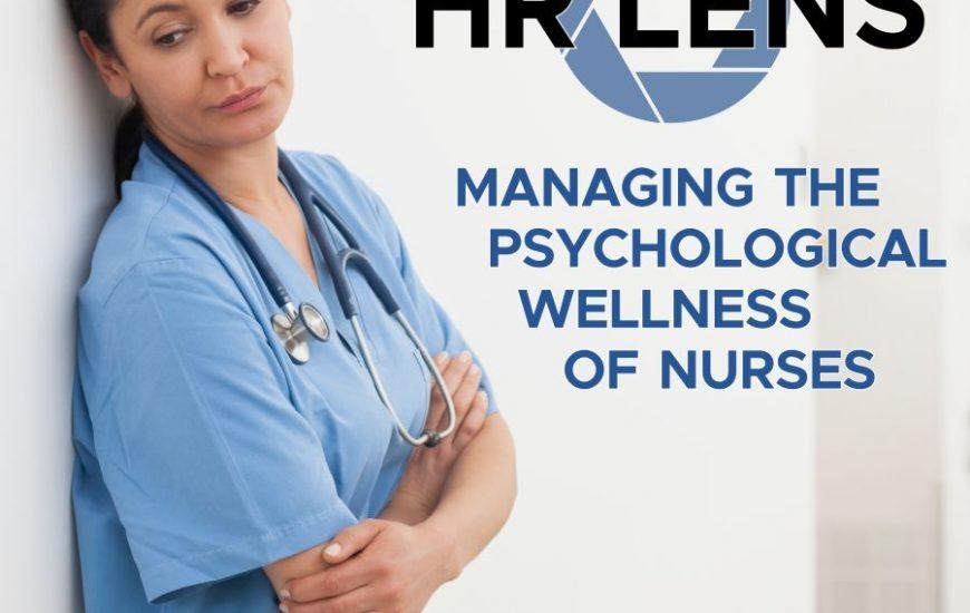 2020 HR Lens: Managing the Psychological Wellness of Nurses